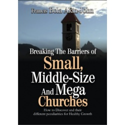 Breaking the barriers of small, middle-size and mega Churches