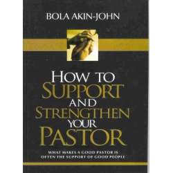 HOW TO SUPPORT AND STRENGTHEN YOUR PASTOR